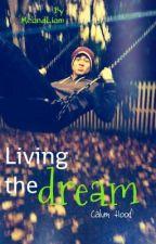 Living the dream (Calum Hood fanfic) by enaatee