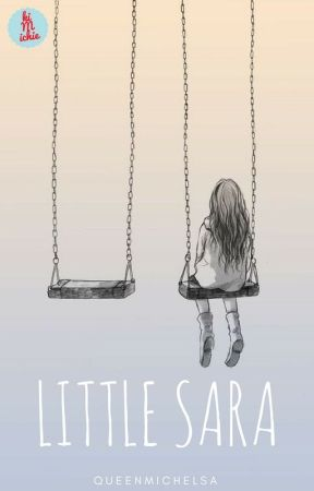 Little Sara #Wattys2017 by QueenMichelsa