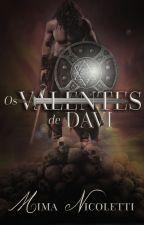 Os Valentes de Davi [reescrevendo] by mimapumpkin