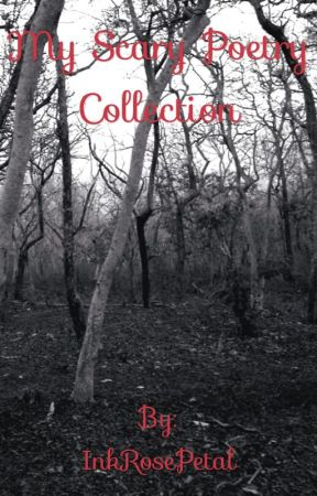 My scary poetry Collection by InkRosePetal