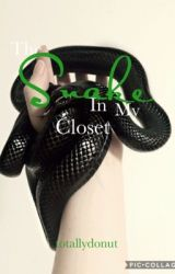 The Snake In My Closet by totallydonut