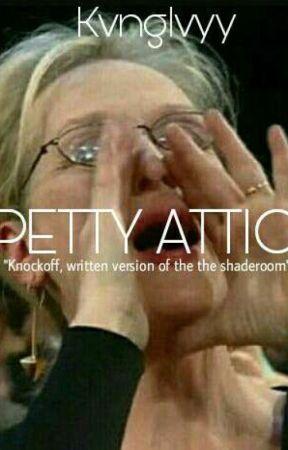 """""""PettyAttic""""  by KvngIvyy"""