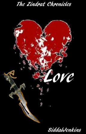 The Zindrat Chronicles : Love by SiddalJenkins