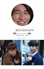 ❁ Réactions Kpop {Masculins} ❁ by AlilAlexx79