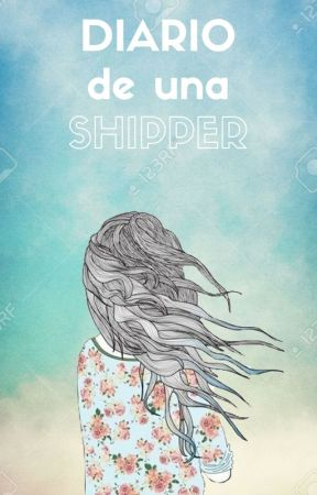 diario de una shipper by -porcelaindoll