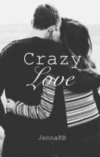 Crazy Love by JennaRB