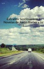 Extraños Sentimientos ( Justin Bieber y tu) by Anaissbss