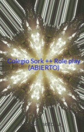 Colegio Sork ++ Role play (ABIERTO) by la_chica_historia_