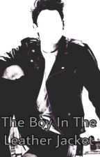 The Boy In The Leather Jacket (ON HOLD) by Aaliyah-24