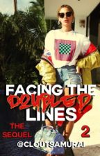 Facing The Doubled Lines 2 || The 4:44 Edition (ON HOLD) by TayeLitty