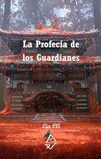 La Profecía de los Guardianes by SpringDay_CA