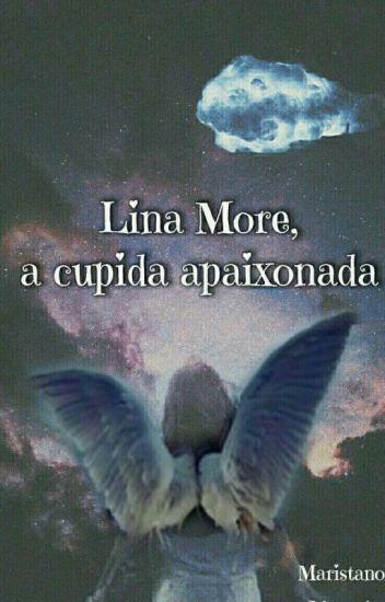 Lina More, a cupido apaixonada