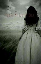 You're my little doll {•|JasonTheToymaker|•} by TheUnicornScary