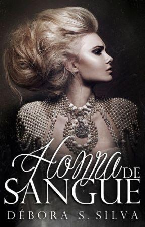 Honra de Sangue [RETIRADA 30/09] by DeboraSSilva