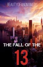 The Fall of the Thirteen by BeautyofAnonymity