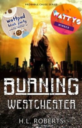 Burning Westchester (Probable Cause #1) by HL_Roberts