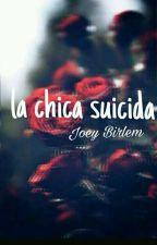 La chica suicida *Joey Birlem Y Tn* by ShioAndJoey