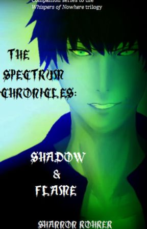 Shadow & Flame (The Spectrum Chronicles: Book Two) by RebelDynasty