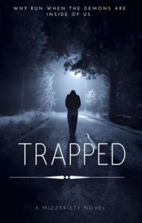 TRAPPED by MizzKristy