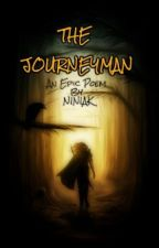 The Journeyman  [An Epic Poem] by Niniak