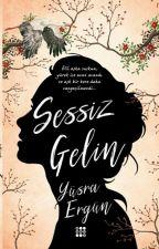 SESSİZ GELİN by arinkskn