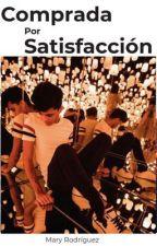 Comprada por satisfacción (Editando) by cncownerforever21
