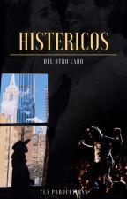 Histéricos del otro lado by NicFAM