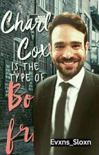 Charlie Cox Is The Type Of Boyfriend by Evxns_Sloxn