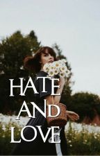 Hate&Love || Batman✔ by irwinslotus