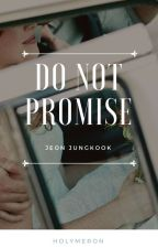 Don't Promise 〰jjk by lowdemort