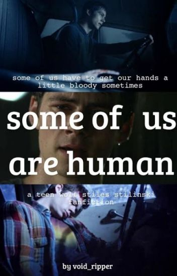 Some of us are Human-Teen Wolf Fanfic {COMPLETED} - Fandom