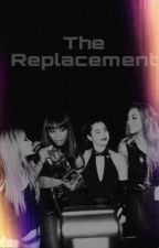 The Replacement (Fifth harmony/You) by Lolo_Cabello123