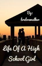 Life of a high school girl  by brebrewalker