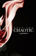 CHAOTIC by exquisiteheart