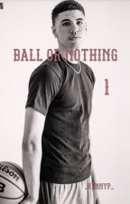 Ball Or Nothing by _KennyP_