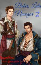 Beber, Lutar, Navegar 2 by YagamiHina