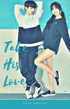 Take His Love by ersasafitri_