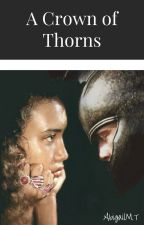 A Crown of Thorns (Historical Romance) by AbigailMT