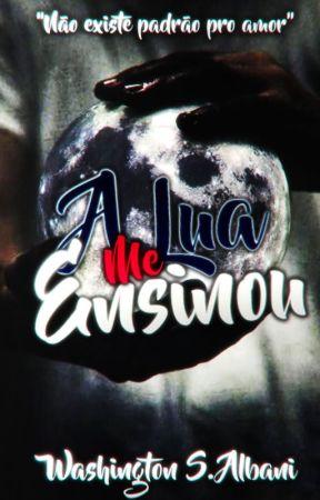 A Lua me Ensinou by Was-14