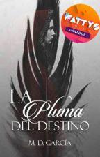 La Pluma del Destino by DaveDeschain
