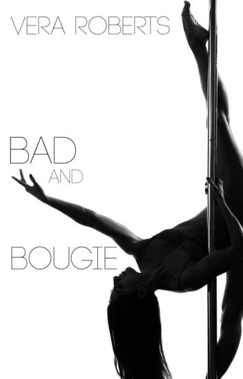 Bad and Bougie ( Feeling Some Type of Way #2)