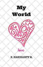 My World (Love) √ by rizkyhardianty01