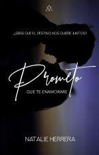 Prometo Que Te Enamorare by Natmichelle06