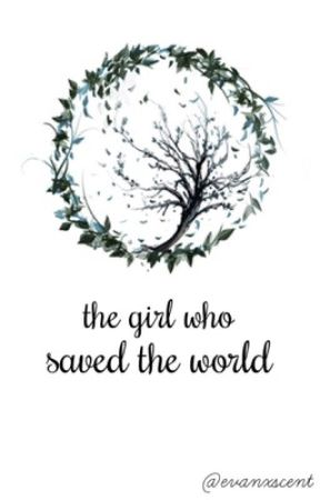 the girl who saved the world by evanxscent