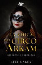 La chica del circo Arkam by EmmaJRusso1