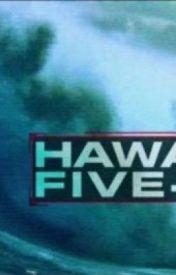 Hawaii 5-0 Chapter 1 by hawaii50taskforce