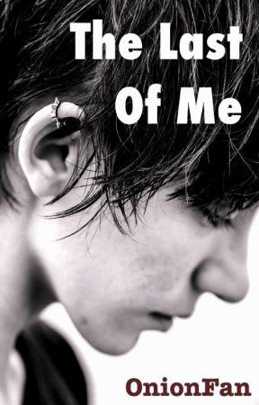 The Last of Me by OnionFan