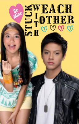 Stuck With Each Other [KathNiel On-Going]
