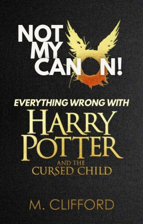 Not My Canon! by MCliffordAuthor