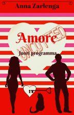 Amore fuori programma (uncutted) by AnnaZarlenga